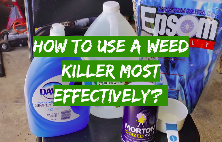 How to Use a Weed Killer Most Effectively?